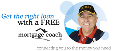 get the right loan with a free mortgage coach connecting you to the money you need